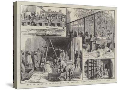 The Preparation of Opium for the Market, Scenes at an Opium Factory--Stretched Canvas Print
