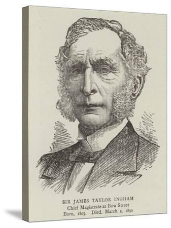 Sir James Taylor Ingham--Stretched Canvas Print