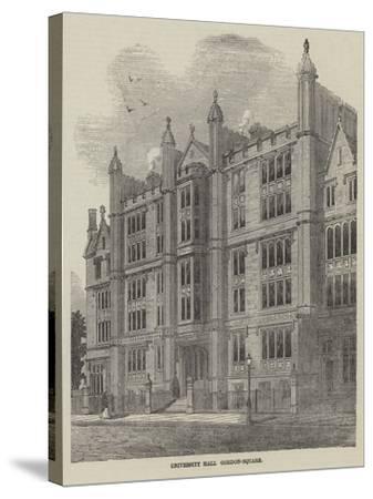 University Hall, Gordon-Square--Stretched Canvas Print