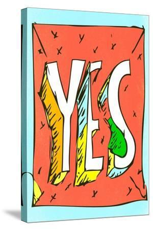 Yes by Annimo--Stretched Canvas Print