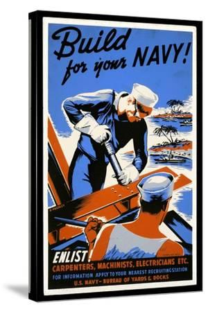 US Navy Vintage Poster - Build for Your Navy-Lantern Press-Stretched Canvas Print