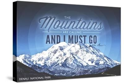 John Muir - the Mountains are Calling - Denali National Park, Alaska - Circle-Lantern Press-Stretched Canvas Print