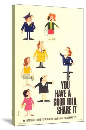 If You Have a Good Idea Share it by Putting it to the Secretary of Your Local JP Committee- Burrell-Stretched Canvas Print