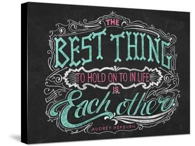The Best Thing in Life-CJ Hughes-Stretched Canvas Print