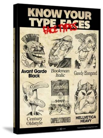 Know Your Type Faces-Tim Nyberg-Stretched Canvas Print