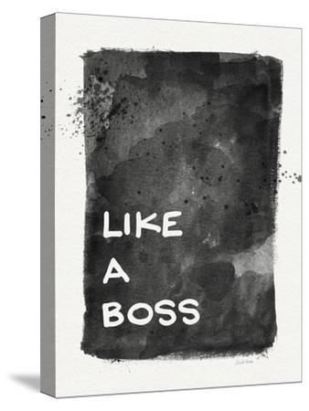Like a Boss-Linda Woods-Stretched Canvas Print