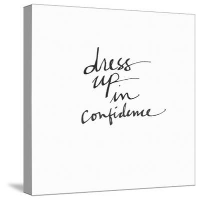 Dress Up in Confidence-Linda Woods-Stretched Canvas Print