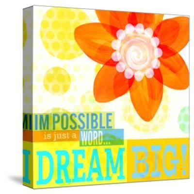 Dream Every Day - Dream Big-Cory Steffen-Stretched Canvas Print