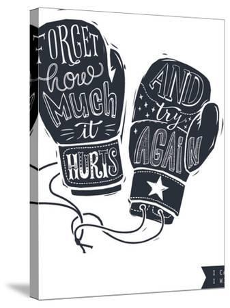 Motivational Quote Hand-Written within Silhouette of Boxing Gloves. Creative Hand Lettering. Persis-Lisitsaimage-Stretched Canvas Print