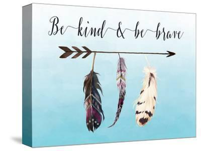 Be Kind and Be Brave-Tara Moss-Stretched Canvas Print