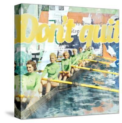 Don't Quit-THE Studio-Stretched Canvas Print