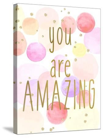 You are Amazing Color-Kimberly Allen-Stretched Canvas Print