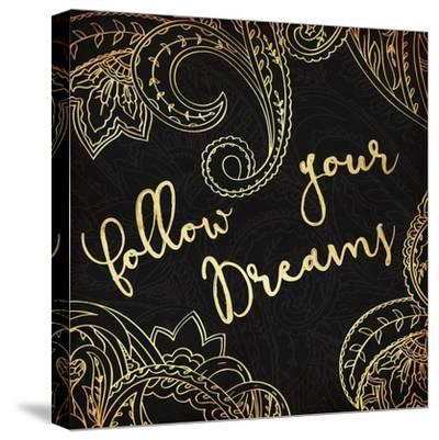 Follow Your Dreams-Jace Grey-Stretched Canvas Print