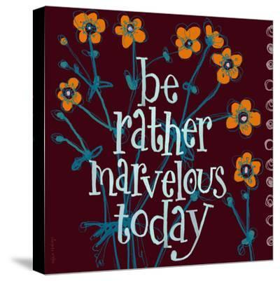Be Rather Marvelous-Robbin Rawlings-Stretched Canvas Print