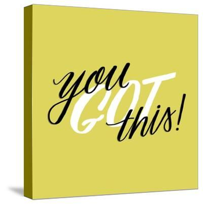 You Got This-Ashley Santoro-Stretched Canvas Print