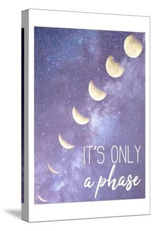 Its only a Phase-Kimberly Allen-Stretched Canvas Print