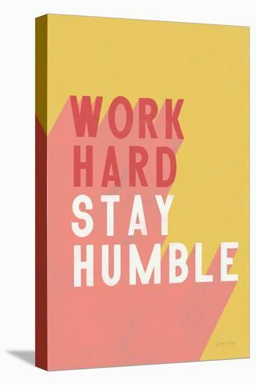 Work Hard Stay Humble-Becky Thorns-Stretched Canvas Print