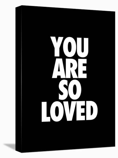 You Are So Loved-Brett Wilson-Stretched Canvas Print
