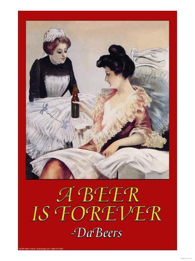 A Beer is Forever Da Beers--Art Print