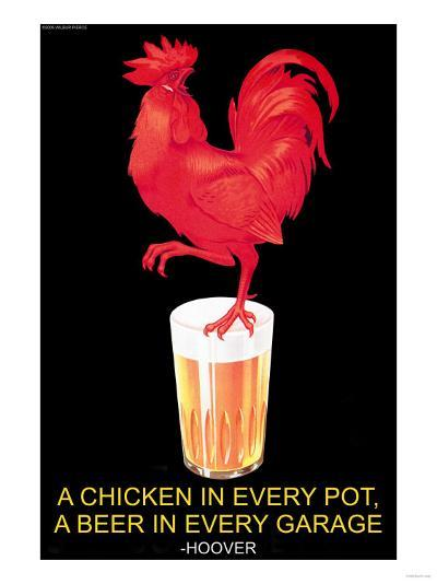 A Chicken in Every Pot, A Beer in Every Garage--Art Print
