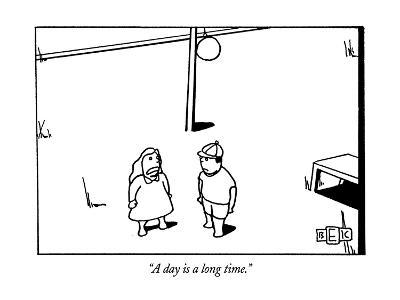 """A day is a long time."" - New Yorker Cartoon-Bruce Eric Kaplan-Premium Giclee Print"