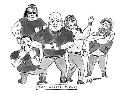 """A group of tough guys. Beneath reads """"The Noogie Kings"""" - New Yorker Cartoon-Andy Friedman-Premium Giclee Print"""