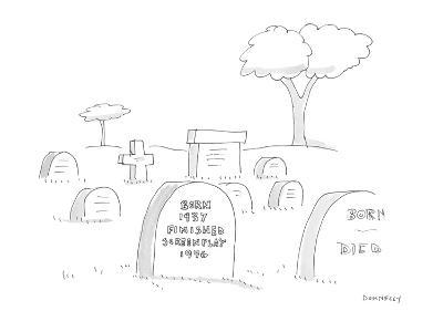 A headstone in graveyard reads 'Born 1937 Finished Screenplay 1996.' - Cartoon-Liza Donnelly-Premium Giclee Print