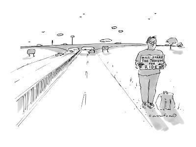 "A hitchhiker holds a sign ""Will share the tedium for ride"". - New Yorker Cartoon-Michael Crawford-Premium Giclee Print"