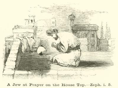A Jew at Prayer on the House Top, Zeph, I, 5--Giclee Print