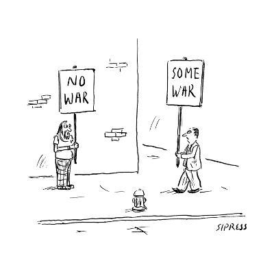 A man holds up a sign that says No War, while another holds up a sign that? - New Yorker Cartoon--Premium Giclee Print