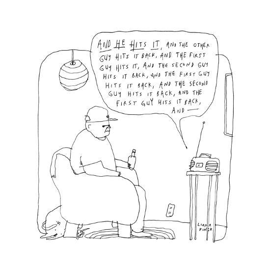 """A man listens to the radio, which describes a game as """"he hits it, and the... - New Yorker Cartoon-Liana Finck-Premium Giclee Print"""
