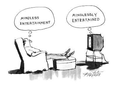 "A man sits in an armchair, watching TV, thinking, ""Mindless entertainment,? - New Yorker Cartoon-Mischa Richter-Premium Giclee Print"