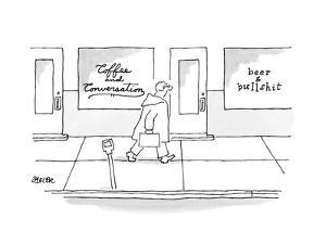 "A man walks past two shops, one window says ""Coffee & Conversation"" the ot? - New Yorker Cartoon"