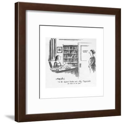 """""""A Mr. Squirrel Nutkin and a Mrs. Tiggywinkle are here to see you."""" - New Yorker Cartoon-Henry Martin-Framed Premium Giclee Print"""
