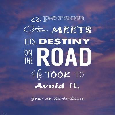A Person Often Meets His Destiny-Veruca Salt-Art Print