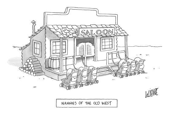 A roll of strollers sits outside an old west saloon. - New Yorker Cartoon-Glen Le Lievre-Premium Giclee Print