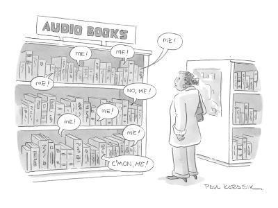 "A shelf of audio books calls out to a customer ""me!"" ""no, me!"" ""c'mon, me!? - New Yorker Cartoon-Paul Karasik-Premium Giclee Print"