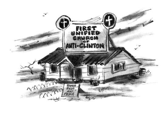 """A sign on top of a church reads, """"First Unified Church of Anti-Clinton"""". - New Yorker Cartoon-Lee Lorenz-Premium Giclee Print"""