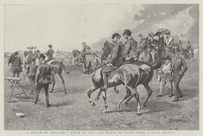 A Sketch on Newmarket Heath in July, the Prince of Wales Takes a Brief Holiday--Giclee Print
