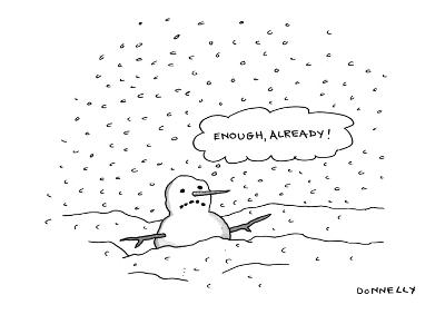 "A snowman half buried in snow is thinking ""Enough, already!"" - New Yorker Cartoon-Liza Donnelly-Premium Giclee Print"