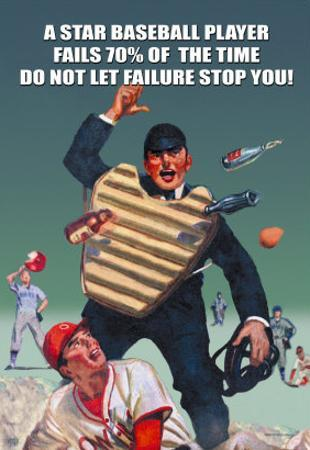 A Star Baseball Player Fails 70% of the Time, Don't Let Failure Stop You