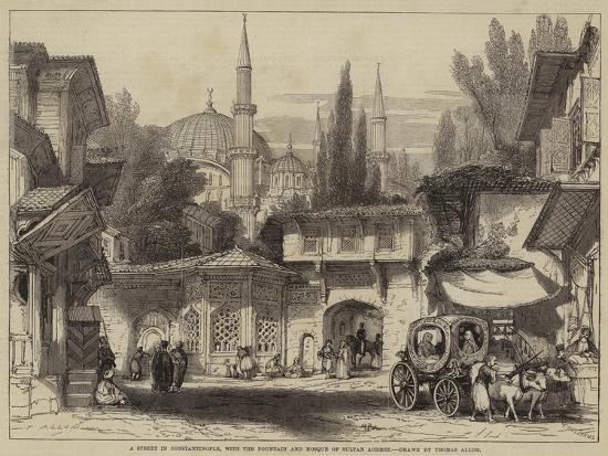A Street in Constantinople, with the Fountain and Mosque of Sultan Achmet-Thomas Allom-Giclee Print