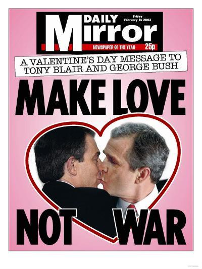 A Valentine's Day Message to Tony Blair and George Bush: Make Love Not War--Giclee Print