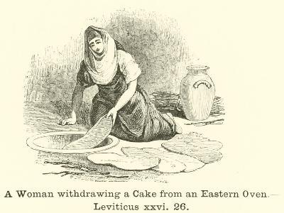 A Woman Withdrawing a Cake from an Eastern Oven, Leviticus, XXVI, 26--Giclee Print