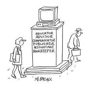Computer monument, with words, Educator, Advisor, Communicator, Publisher,? - Cartoon by Aaron Bacall