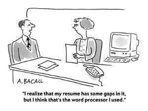 """""""I realize that my resume has some gaps in it, but I think that's the word?"""" - Cartoon by Aaron Bacall"""