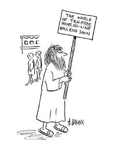 Man with sign reading; 'The World of Ten Free Hours On-Line Will End Soon.' - Cartoon by Aaron Bacall