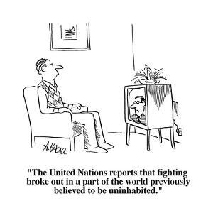 """""""The United Nations reports that fighting broke out in a part of the world?"""" - Cartoon by Aaron Bacall"""