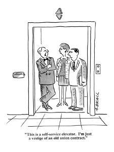 """""""This is a self-service elevator. I'm just a vestige of an old union contr?"""" - Cartoon by Aaron Bacall"""
