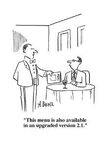 """""""This menu is also available in an upgraded version 2.1."""" - Cartoon by Aaron Bacall"""